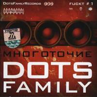 Тексты песен альбома: Dots Family - Fuckt #1